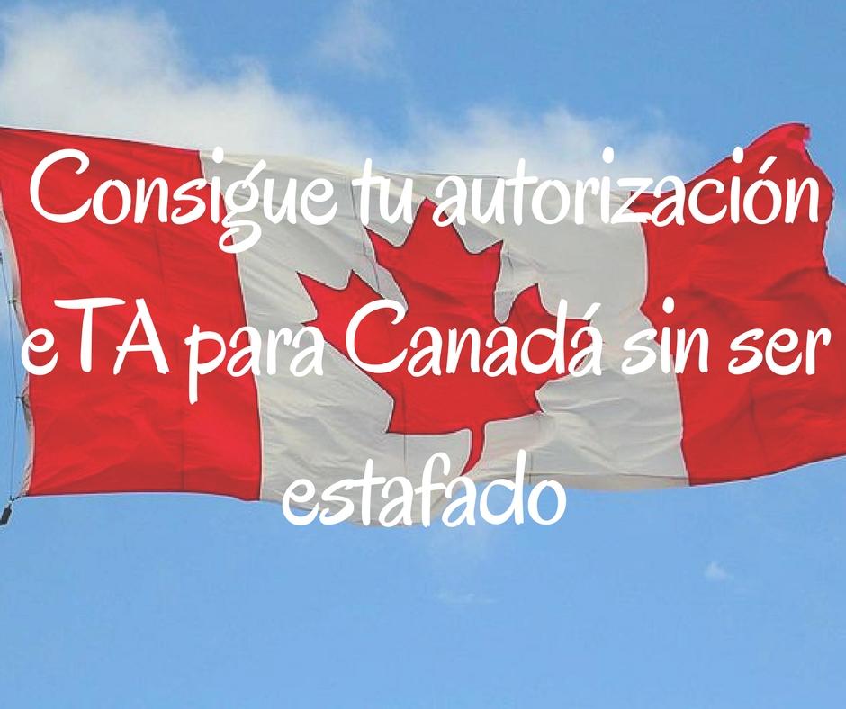 Portada consigue tu autorización eTA para Canadá sin ser estafado